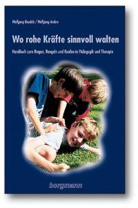Wo rohe Kräfte sinnvoll walten Beudels, Wolfgang/Anders, Wolfgang 9783861452515