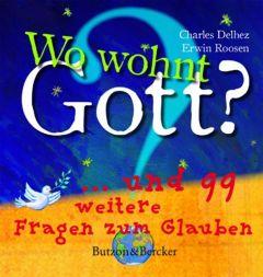 Wo wohnt Gott? Delhez, Charles/Roosen, Erwin 9783766608390