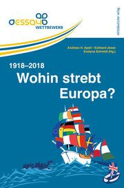 Wohin strebt Europa? 1918-2018 Andreas H Apelt/Eckhard Jesse/Evelyn Schmidt 9783963111914