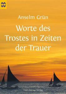 Worte des Trostes in Zeiten der Trauer Grün, Anselm 9783896805294