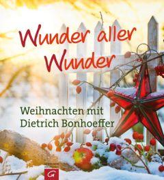 Wunder aller Wunder Bonhoeffer, Dietrich 9783579070407