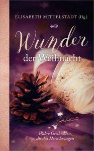 Wunder der Weihnacht Elisabeth Mittelstädt 9783957341679