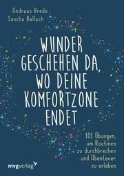 Wunder geschehen da, wo deine Komfortzone endet Brede, Andreas/Ballach, Sascha 9783868828757
