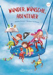 Wunder, Wünsche, Abenteuer Grimm, Sandra 9783751400459