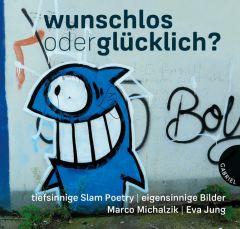 Wunschlos oder glücklich? Michalzik, Marco/Jung, Eva 9783522304436
