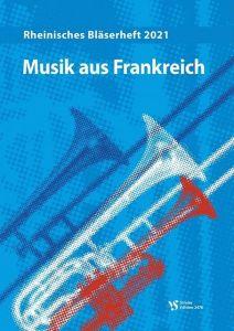 Musik aus Frankreich - Rheinisches Bläserheft 2021