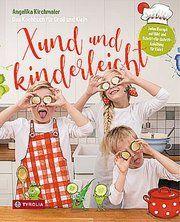Xund und kinderleicht Kirchmaier, Angelika 9783702238490