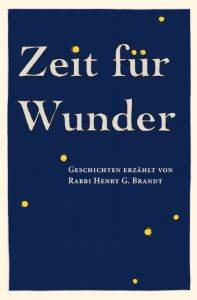 Zeit für Wunder: Geschichten erzählt von Rabbi Henry G. Brandt Brandt, Henry G 9783898947268