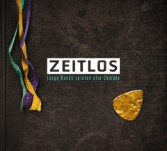 Zeitlos : junge Bands spielen alte Choräle CD