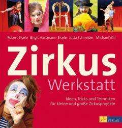 Zirkuswerkstatt Eisele, Robert/Hartmann-Eisele, Birgit 9783038004165