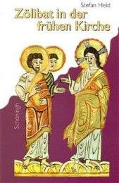 Zölibat in der frühen Kirche Heid, Stefan 9783506739261