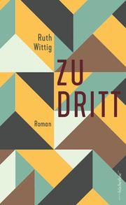Zu dritt Wittig, Ruth 9783906907253