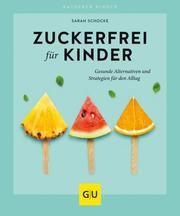 Zuckerfrei für Kinder Schocke, Sarah 9783833869396