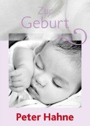 Zur Geburt Hahne, Peter 9783842940093