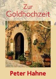 Zur Goldhochzeit Hahne, Peter 9783842940154