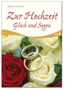 Zur Hochzeit Glück und Segen Balling, Adalbert L 9783784078052