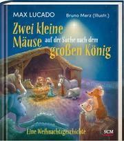 Zwei kleine Mäuse auf der Suche nach dem großen König Lucado, Max 9783417288582