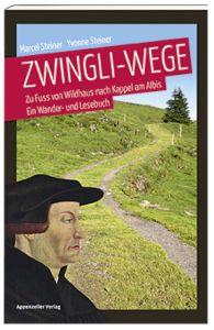 Zwingli-Wege Steiner, Marcel/Steiner, Yvonne 9783858827739