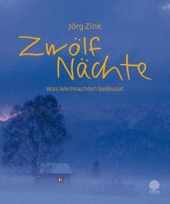 Zwölf Nächte Zink, Jörg 9783886719792