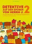 Detektive auf den Spuren von Herrn J. 2 (E-Book)