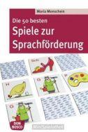 Die 50 besten Spiele zur Sprachförderung Monschein, Maria 9783769816143