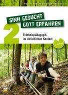 Sinn gesucht - Gott erfahren 2 (E-Book)