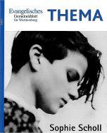 THEMA Sophie Scholl