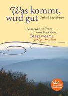 Was kommt, wird gut Gerhard, Engelsberger 9783945369586